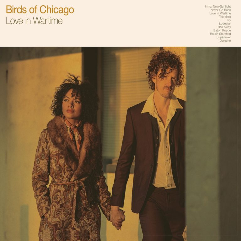 Birds Of Chicago - Love In Wartime