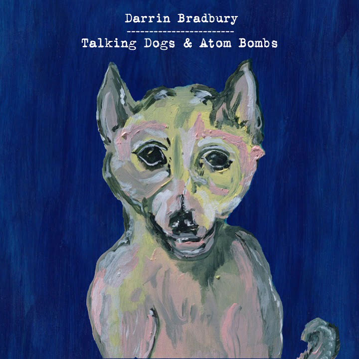 Darrin Bradbury - Talking Dogs and Atom Bombs