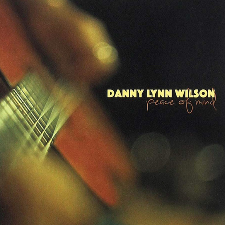 Danny Lynn Wilson Peace of Mind