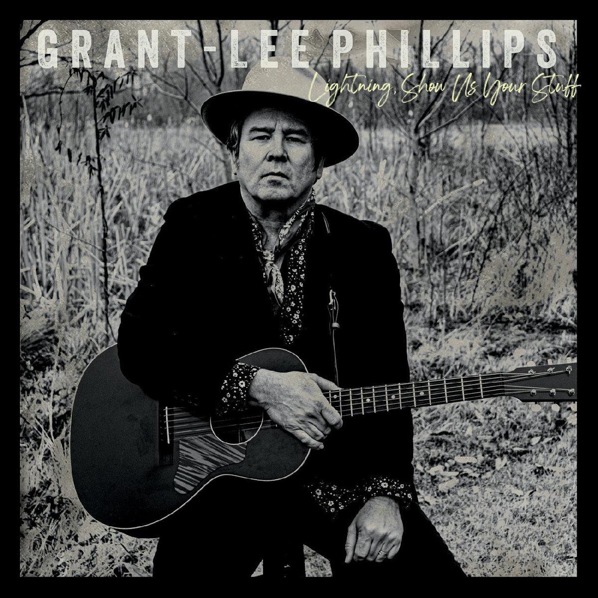 Grant-Lee Phillips Lightning Show Us Your Stuff