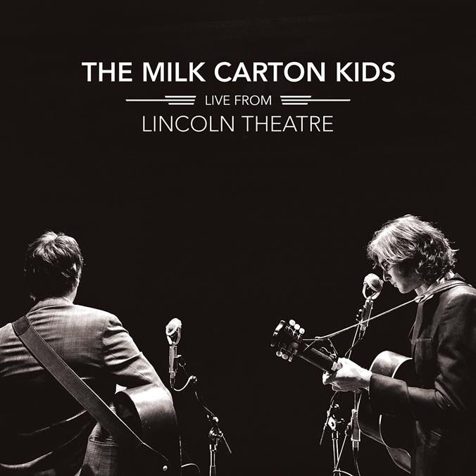 The Milk Carton Kids Live From Lincoln Theatre