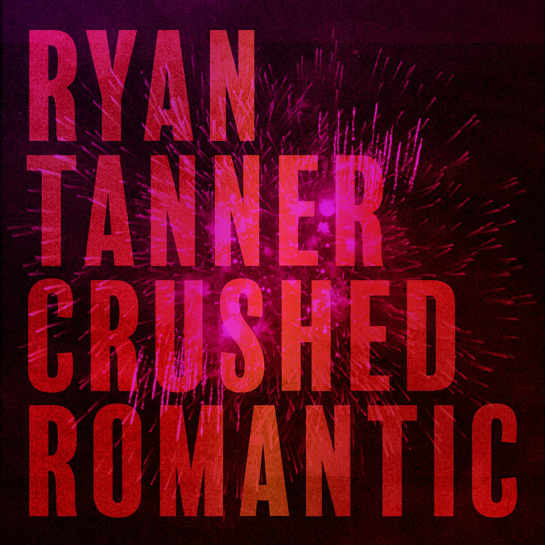 Ryan Tanner Crushed Romantic