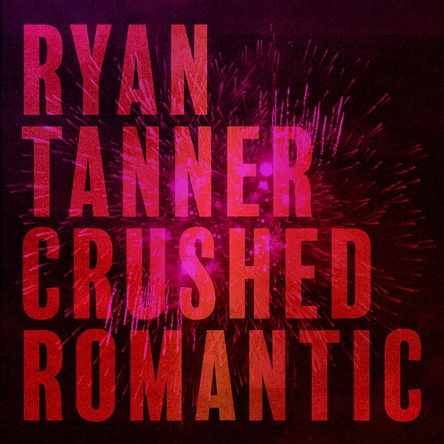 Ryan Tanner Crushed Romantic